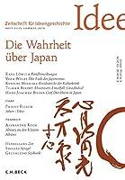 Zeitschrift fuer Ideengeschichte Heft XIII/2 Sommer 2019: Die Wahrheit ueber Japan