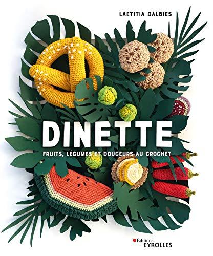 Dinette: Fruits, légumes et douceurs au crochet