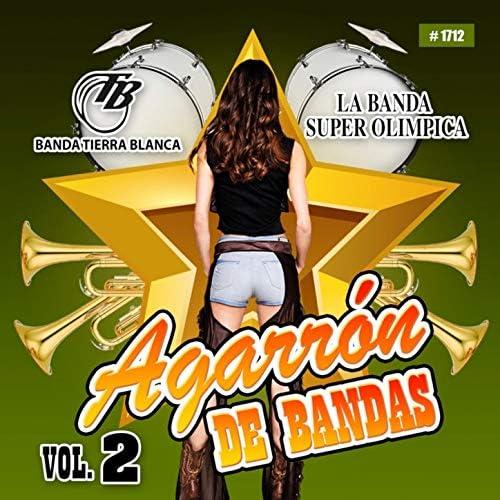 Banda Tierra Blanca & La Banda Super Olimpica