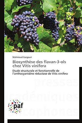 Biosynthèse des flavan-3-ols chez Vitis vinifera: Etude structurale et fonctionnelle de l'anthocyanidine réductase de Vitis vinifera (Omn.Pres.Franc.)