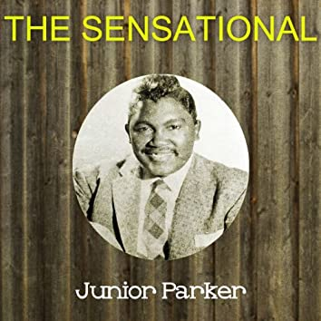 The Sensational Junior Parker