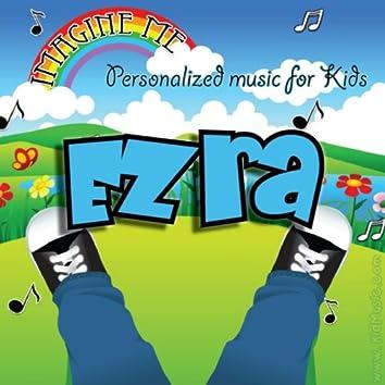 Imagine Me - Personalized Music for Kids: Ezra