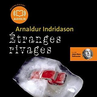 Etranges rivages     Commissaire Erlendur Sveinsson 11              De :                                                                                                                                 Arnaldur Indridason                               Lu par :                                                                                                                                 Jean-Marc Delhausse                      Durée : 9 h et 49 min     36 notations     Global 4,0