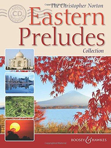 The Christopher Norton Eastern Preludes Collection: Klavier. Ausgabe mit CD.