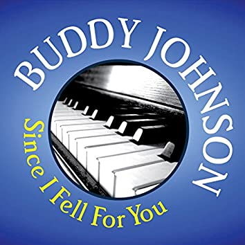 Buddy Johnson: Since I Fell For You
