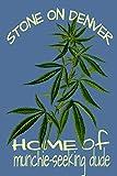 Stone On Denver Home Of Munchie Seeking Dude: Weed Logbook Journal