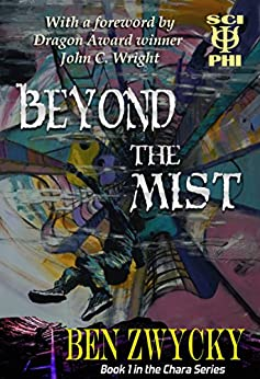 Beyond the Mist (The Chara Series Book 1) by [Ben Zwycky, Cat Leonard, John C. Wright]