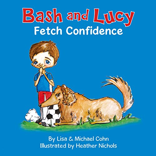 Bash and Lucy: Fetch Confidence audiobook cover art
