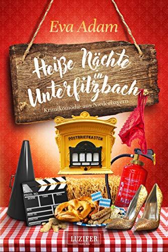HEIßE NÄCHTE IN UNTERFILZBACH: Krimikomödie aus Niederbayern