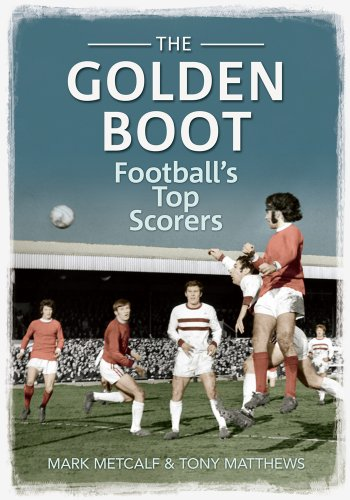 The Golden Boot: Football's Top Scorers (English Edition)