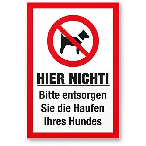 Bitte Entsorgen Sie die Haufen Ihres Hundes, Kunststoff Schild Hunde kacken verboten - Verbotsschild/Hundeverbotsschild, Verbot Hundeklo/Hundekot/Hundehaufen/Hundekacke