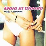 I Need Your Lovin' (Marc Et Claude's Ufo Alarm Mix)