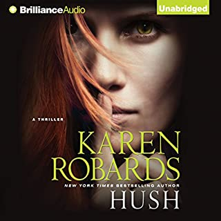 Hush                   By:                                                                                                                                 Karen Robards                               Narrated by:                                                                                                                                 Cassandra Campbell                      Length: 12 hrs and 46 mins     517 ratings     Overall 4.1
