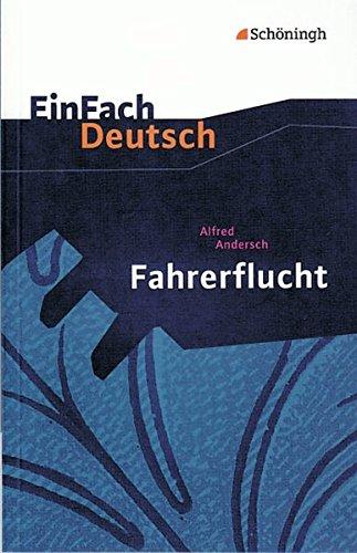 EinFach Deutsch Textausgaben: Alfred Andersch: Fahrerflucht - Hörspiel: Klassen 8 - 10