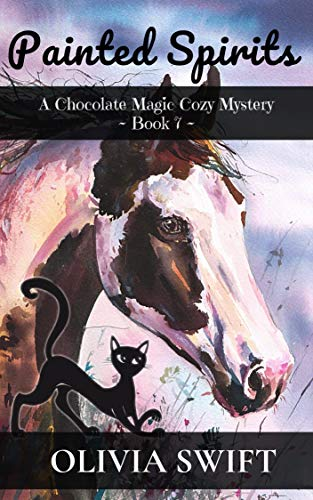 Painted Spirits: A Chocolate Magic Cozy Mystery - Book 7 by [Olivia Swift]