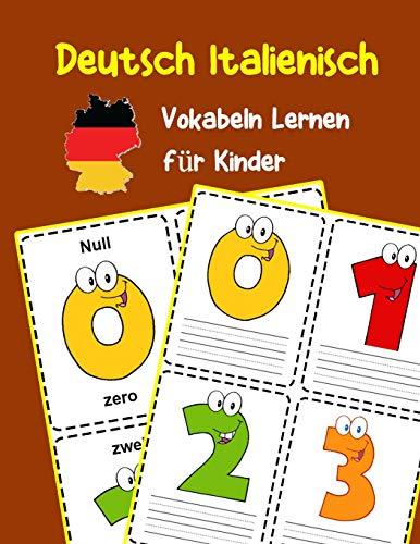 Deutsch Italienisch Vokabeln Lernen für Kinder: 200 basisch wortschatz und grammatik vorschulkind kindergarten 1. 2. 3. Klasse (Deutsch Vokabeln für Kinder, Band 4)