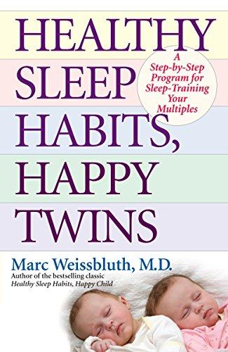 Healthy Sleep Habits, Happy Twins: A Step-by-Step Program...