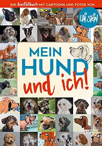 Mein Hund und ich!: Das Ausfüllbuch für Hundefreunde: DAS Ausfüllbuch mit Cartoons und Fotos von Uli Stein