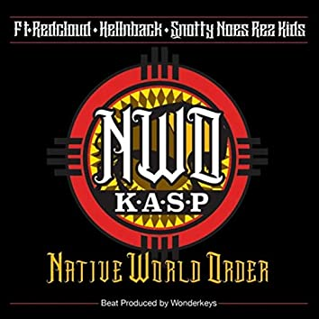 Native World Order (feat. Redcloud, Hellnback & Snotty Noes Rez Kids)