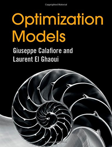 Compare Textbook Prices for Optimization Models 1 Edition ISBN 9781107050877 by Calafiore, Giuseppe C.,El Ghaoui, Laurent