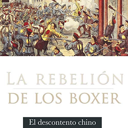 La rebelión de los bóxers [The Boxer Rebellion] copertina
