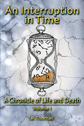 An Interruption in Time (A Chronicle of Life and Death Book 1) (English Edition)
