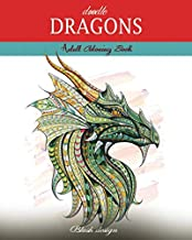 Doodle Dragons: Adult Coloring Book (Creative Fun Drawings for Grownups & Teens Relaxation)