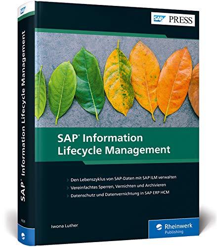 SAP Information Lifecycle Management: Implementierung und Anwendung von SAP ILM (SAP PRESS)