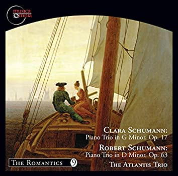 Clara Schumann: Piano Trio in G Minor, Op. 17 - Robert Schumann: Piano Trio in D Minor Op. 63