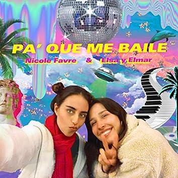 Pa' Que Me Baile (feat. Elsa y Elmar)