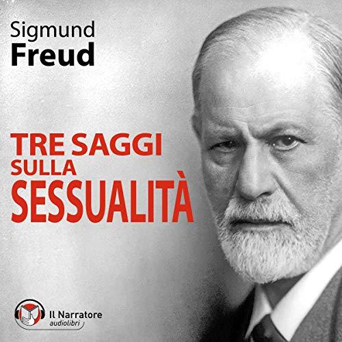 Tre saggi sulla sessualità                   De :                                                                                                                                 Sigmund Freud                               Lu par :                                                                                                                                 Eugenio Farn                      Durée : 3 h et 42 min     Pas de notations     Global 0,0
