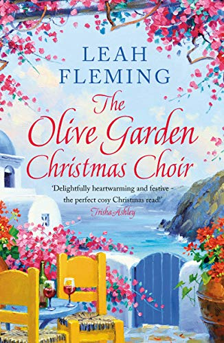 The Olive Garden Christmas Choir: An uplifting page-turner set under the Greek sun by [Leah Fleming]