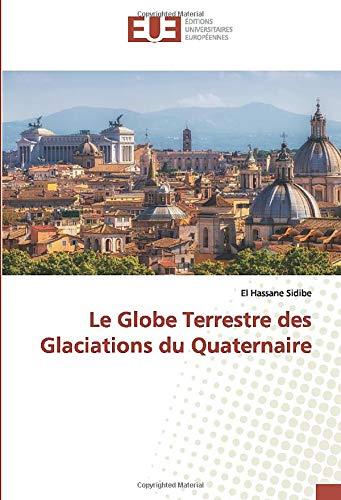 Le Globe Terrestre des Glaciations du Quaternaire