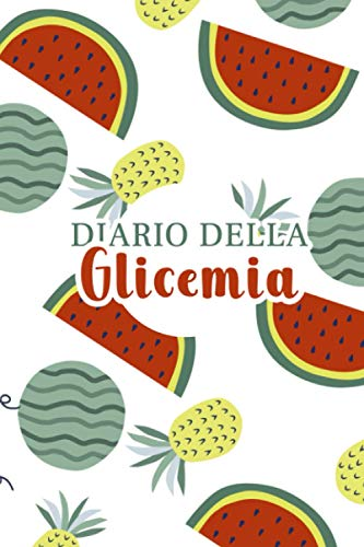 Diario della glicemia: Quaderno per annotare i livelli della glicemia per 106 settimane, fino a due anni di annotazioni. Anguria