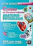 Cahier de l'étudiant infirmier - Anatomie - Physiologie - DEI
