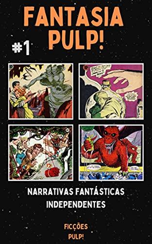 Fantasia Pulp! n° 1 | Ficções Pulp! (Coleções Pulp!)