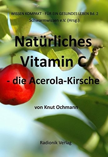 Natürliches Vitamin C: Die Acerola-Kirsche