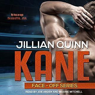 Kane     Face-Off Series, Book 2              Auteur(s):                                                                                                                                 Jillian Quinn                               Narrateur(s):                                                                                                                                 Maxine Mitchell,                                                                                        Joe Arden                      Durée: 6 h et 23 min     Pas de évaluations     Au global 0,0