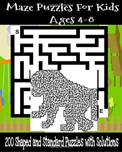 Maze Puzzles For Kids  Ages 4-8: 200 Amazing Shaped ( Rabbit, Monkey, Car) and Standard Maze Puzzles with Solutions. Fun Activity Maze Workbook.