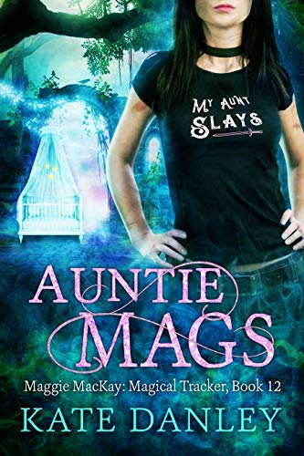 Featured Fantasy: Auntie Mags (Maggie MacKay Magical Tracker Book 12) by Kate Danley
