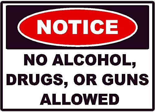 Notice No Alcohol, Drugs or Guns Allowed Warning Decal Sticker (1, 3.5 x 5)
