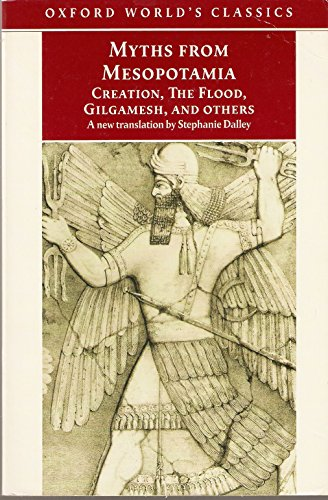 Myths from Mesopotamia Creation, the Flood, Gilgamesh, and othres