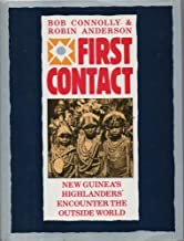 First Contact: New Guinea's Highlanders Encounter the Outside World
