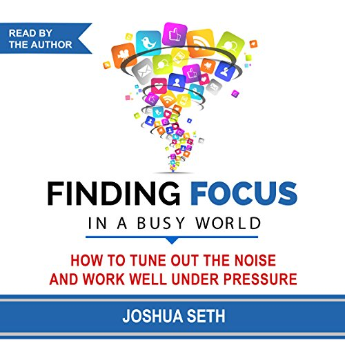 Finding Focus in a Busy World audiobook cover art