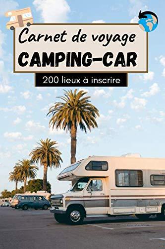 Carnet de voyage camping-car: 200 lieux à inscrire | Créez votre propre répertoire détaillé d'aires de stationnement que vous rencontrez | Idéal pour compléter vos autres guides