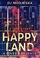 Happy Land - A Lover's Revenge: Premium Hardcover Edition