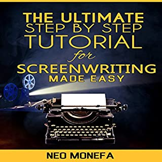 The Ultimate Step-by-Step Tutorial for Screenwriting Made Easy cover art