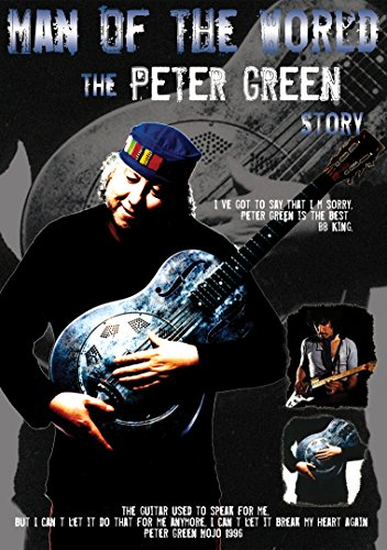 Man Of The World - The Peter Green Story