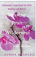 Bearing Fruit in the Wilderness: Lessons Learned in the Valley of Baca