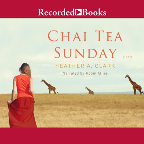 Chai Tea Sunday                   By:                                                                                                                                 Heather A. Clark                               Narrated by:                                                                                                                                 Robin Miles                      Length: 9 hrs and 16 mins     Not rated yet     Overall 0.0
